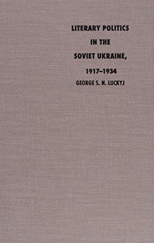 9780822310815: Literary Politics in the Soviet Ukraine, 1917-1934 (STUDIES OF THE HARRIMAN INSTITUTE)