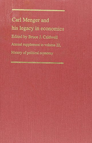 Carl Menger and His Legacy in Economics (History of Political Economy Annual Supplement)
