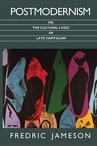 9780822310907: Postmodernism, Or, the Cultural Logic of Late Capitalism (Post-Contemporary Interventions Series)