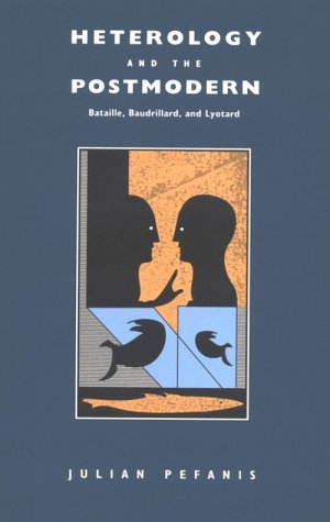 cover art for Heterology and the Postmodern: Bataille, Baudrillard, and Lyotard