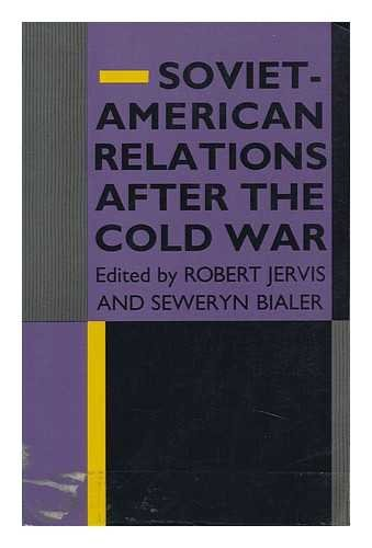 Soviet-American Relations after the Cold War.: Jervis, Robert / Bialer, Seweryn.