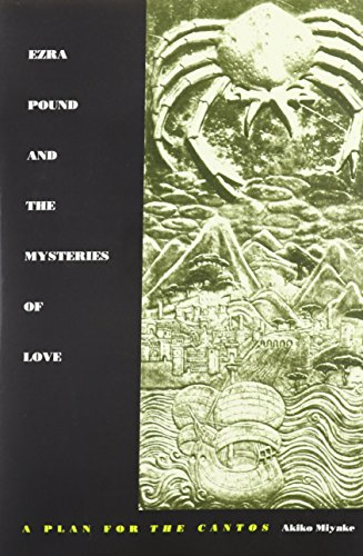 Ezra Pound and the Mysteries of Love: A Plan for the Cantos: Miyake, Akiko
