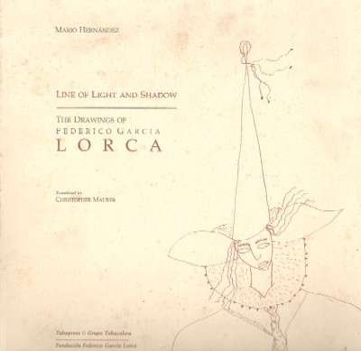 Line of Light and Shadow : The Drawings of Frederico Garcia Lorca