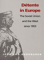 9780822311331: Detente in Europe: The Soviet Union & The West Since 1953 (Guides to European Diplomatic History)