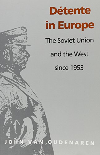 9780822311416: Detente in Europe: The Soviet Union & The West Since 1953