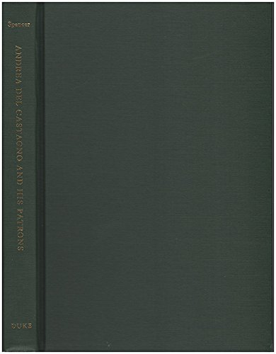 9780822311508: Andrea del Castagno and His Patrons