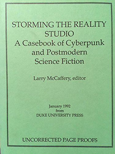 9780822311584: Storming the Reality Studio: A Casebook of Cyberpunk & Postmodern Science Fiction