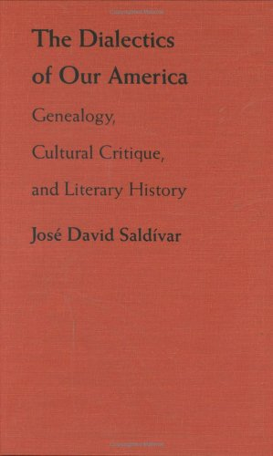 9780822311614: The Dialectics of Our America: Genealogy, Cultural Critique, and Literary History (Post-Contemporary Interventions)
