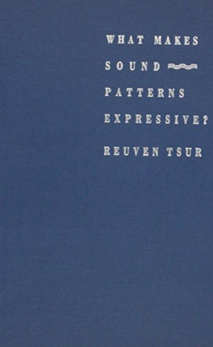What Makes Sound Patterns Expressive?: The Poetic: Reuven Tsur