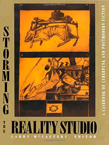 9780822311683: Storming the Reality Studio: A Casebook of Cyberpunk & Postmodern Science Fiction: A Casebook of Cyberpunk and Postmodern Science Fiction