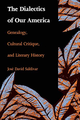 9780822311690: The Dialectics of Our America: Genealogy, Cultural Critique, and Literary History (Post-Contemporary Interventions)