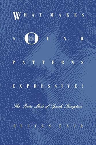 What Makes Sound Patterns Expressive? Format: Paperback: Reuven Tsur