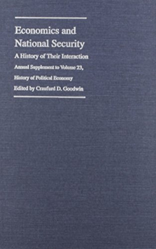 Economics and National Security: A History of Their Interaction (Volume 23) (History of Political...