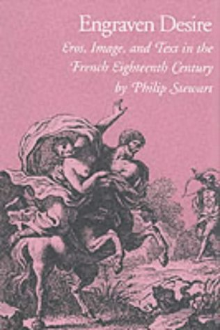 9780822311775: Engraven Desire: Eros, Image, and Text in the French Eighteenth Century