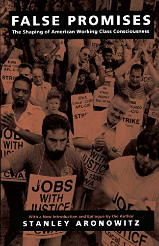 9780822311980: False Promises-P: The Shaping of American Working Class Consciousness