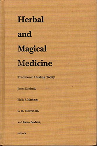 9780822312086: Herbal and Magical Medicine: Traditional Healing Today
