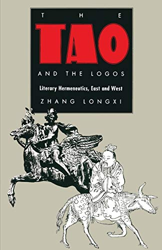 9780822312185: The Tao and the Logos: Literary Hermeneutics, East and West (Post-Contemporary Interventions)