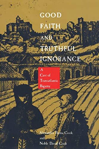 9780822312222: Good Faith and Truthful Ignorance: A Case of Transatlantic Bigamy