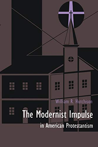 9780822312482: The Modernist Impulse in American Protestantism