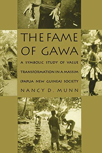 9780822312703: The Fame of Gawa: A Symbolic Study of Value Transformation in a Massim Society: Symbolic Study of Value Transformation in a Massim (Papua New Guinea) Society