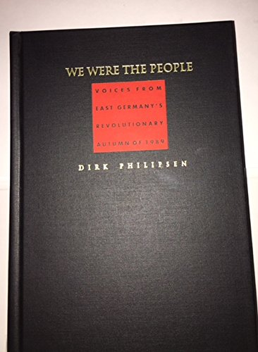9780822312826: We Were the People: Voices from East Germany's Revolutionary Autumn of 1989