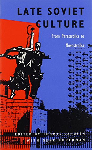 9780822312918: Late Soviet Culture from Perestroika to Novostroika (Post-Contemporary Interventions)