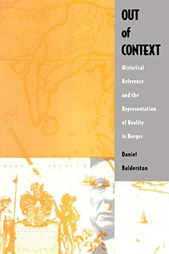 9780822313168: Out of Context: Historical Reference and the Representation of Reality in Borges