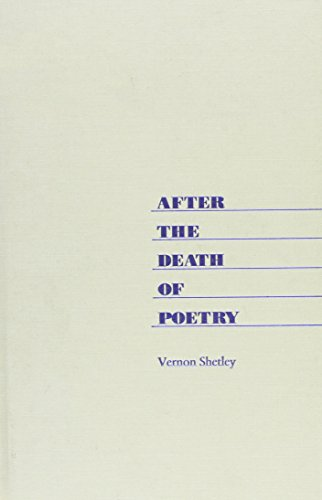 After the Death of Poetry: Poet and Audience in Contemporary America (Hardback): Vernon Shetley