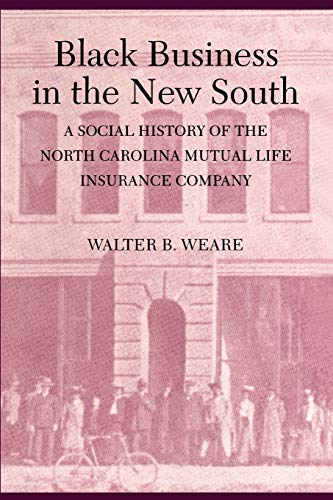 9780822313380: Black Business in the New South: A Social History of the NC Mutual Life Insurance Company