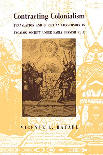 9780822313410: Contracting Colonialism: Translation and Christian Conversion in Tagalog Society Under Early Spanish Rule