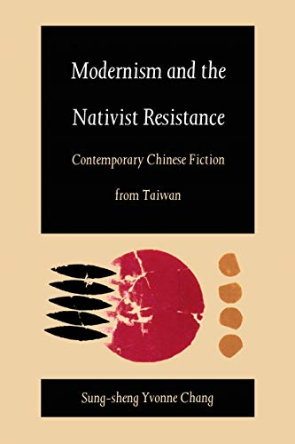 9780822313489: Modernism and the Nativist Resistance: Contemporary Chinese Fiction from Taiwan