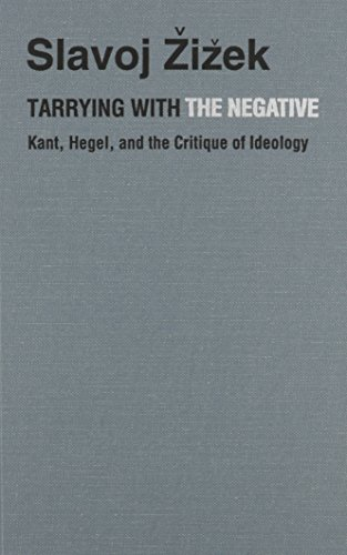 9780822313625: Tarrying with the Negative: Kant, Hegel, and the Critique of Ideology (Post-Contemporary Interventions)