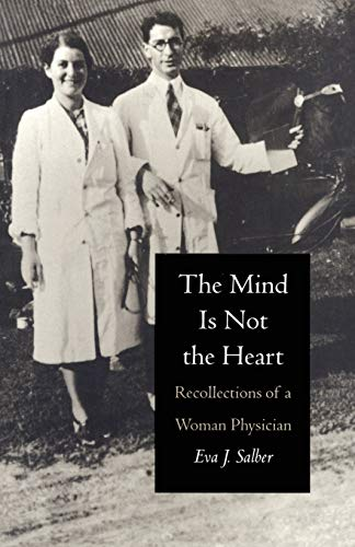 9780822313656: The Mind is Not the Heart: Recollections of a Woman Physician