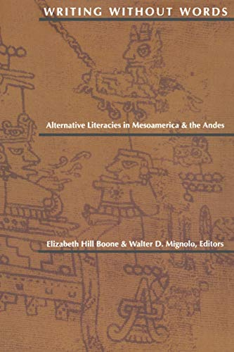 9780822313885: Writing Without Words-P: Alternative Literacies in Mesoamerica and the Andes
