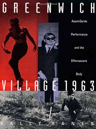 9780822313915: Greenwich Village 1963: Avant-Garde Performance and the Effervescent Body