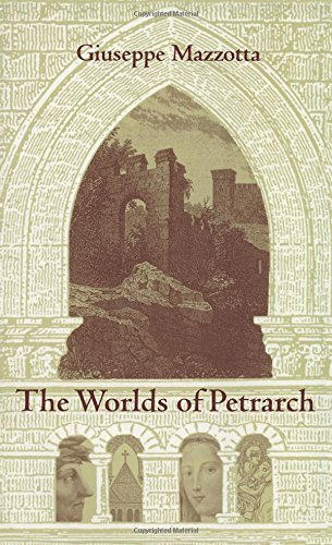 The Worlds of Petrarch (Duke Monographs in Medieval and Renaissance Studies) (0822313960) by Giuseppe Mazzotta