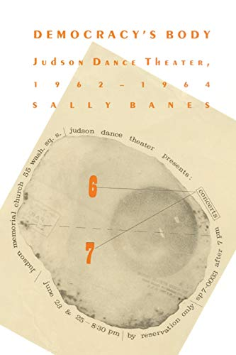 9780822313991: Democracy's Body: Judson Dance Theater, 1962-1964