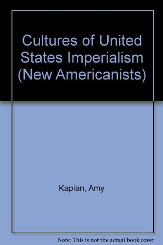 9780822314004: Cultures of United States Imperialism (New Americanists)