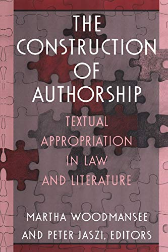 9780822314127: The Construction of Authorship: Textual Appropriation in Law and Literature (Post-Contemporary Interventions)