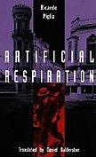 9780822314264: Artificial Respiration (Latin America in Translation/En Traduccion/Em Traducao)