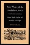 9780822314288: Poor Whites of the Antebellum South: Tenants and Laborers in Central North Carolina and Northeast Mississippi