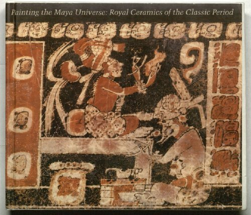 9780822314349: Painting the Maya Universe: Royal Ceramics of the Classic Period