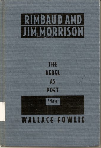 Rimbaud and Jim Morrison: The Rebel As Poet (0822314428) by Fowlie, Wallace