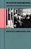 The Politics of Health Care Reform: Lessons from the Past, Prospects for the Future: Editor-James A...
