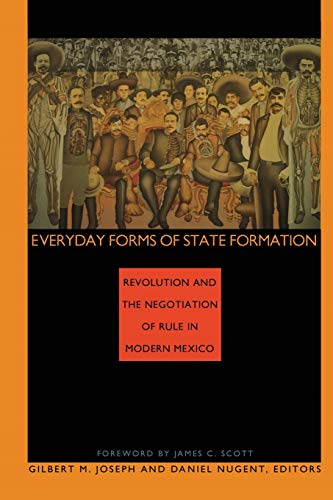 9780822314677: Everyday Forms of State Formation: Revolution and the Negotiation of Rule in Modern Mexico