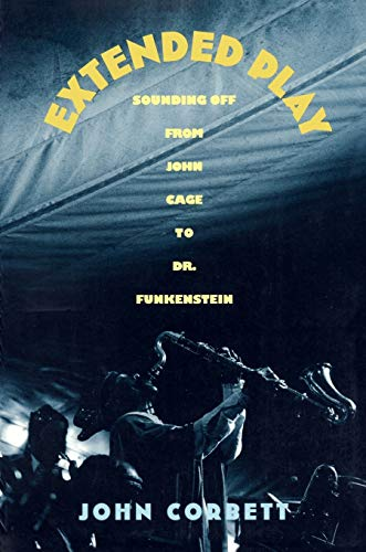 9780822314738: Extended Play: Sounding Off from John Cage to Dr. Funkenstein