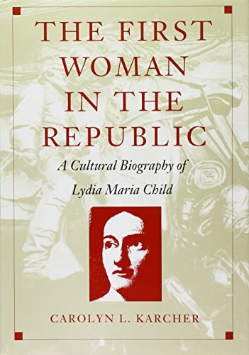 9780822314851: The First Woman in the Republic: A Cultural Biography of Lydia Maria Child (New Americanists)