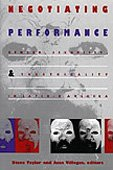 Negotiating Performance: Gender, Sexuality, and Theatricality in Latin/o America: Diana Taylor