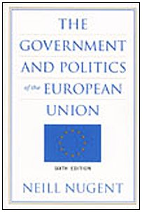 The Government and Politics of the European Union: Nugent, Neill