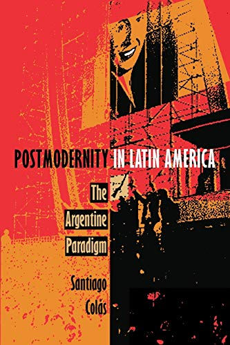 9780822315209: Postmodernity in Latin America: The Argentine Paradigm (Post-Contemporary Interventions)